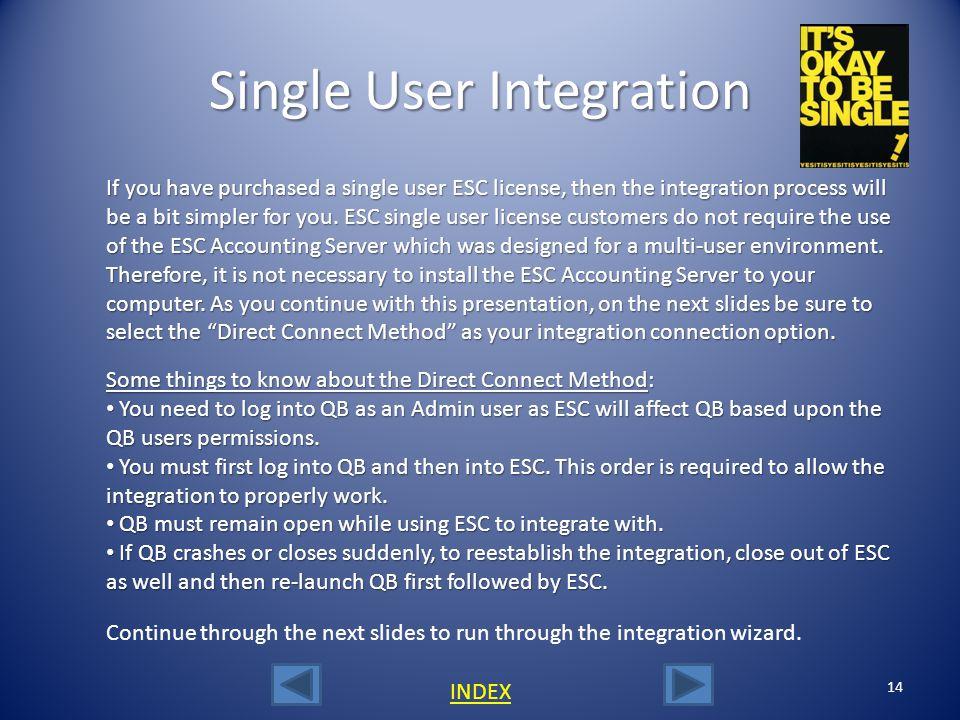 Single User Integration