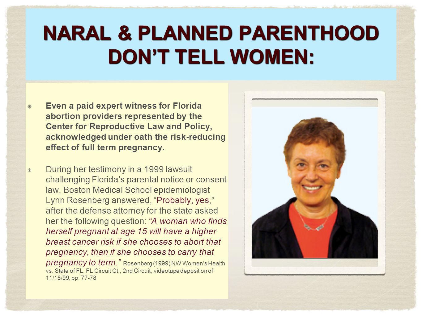 NARAL & PLANNED PARENTHOOD DON'T TELL WOMEN: