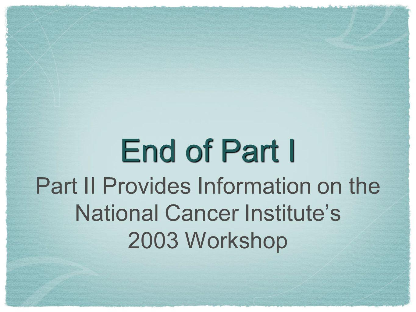 Part II Provides Information on the National Cancer Institute's