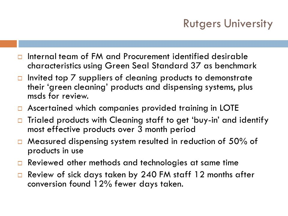 Rutgers University Internal team of FM and Procurement identified desirable characteristics using Green Seal Standard 37 as benchmark.