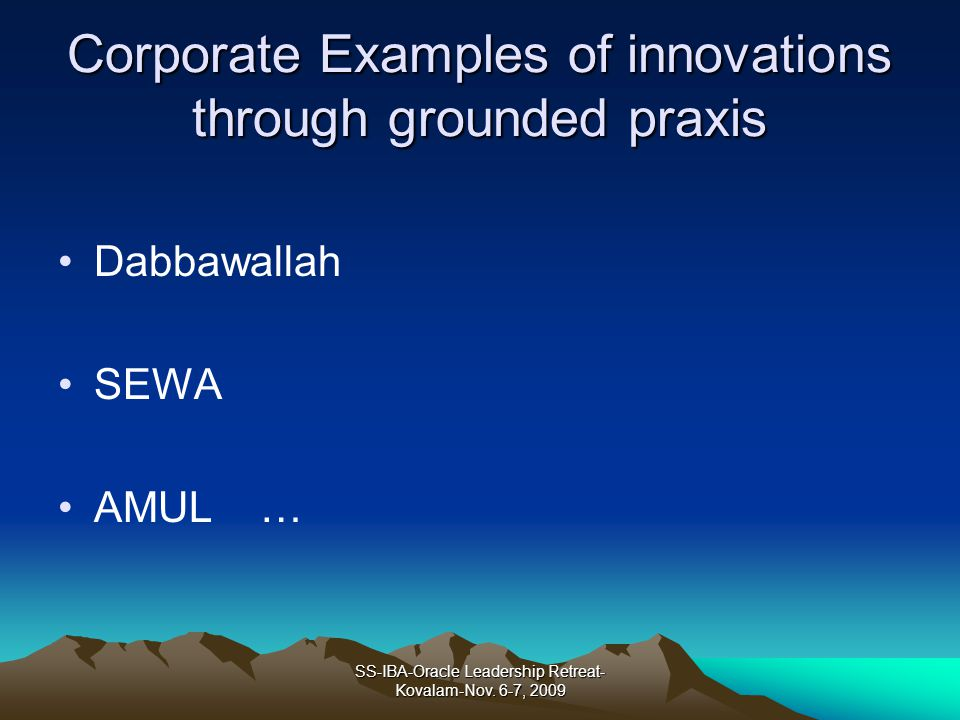 Corporate Examples of innovations through grounded praxis