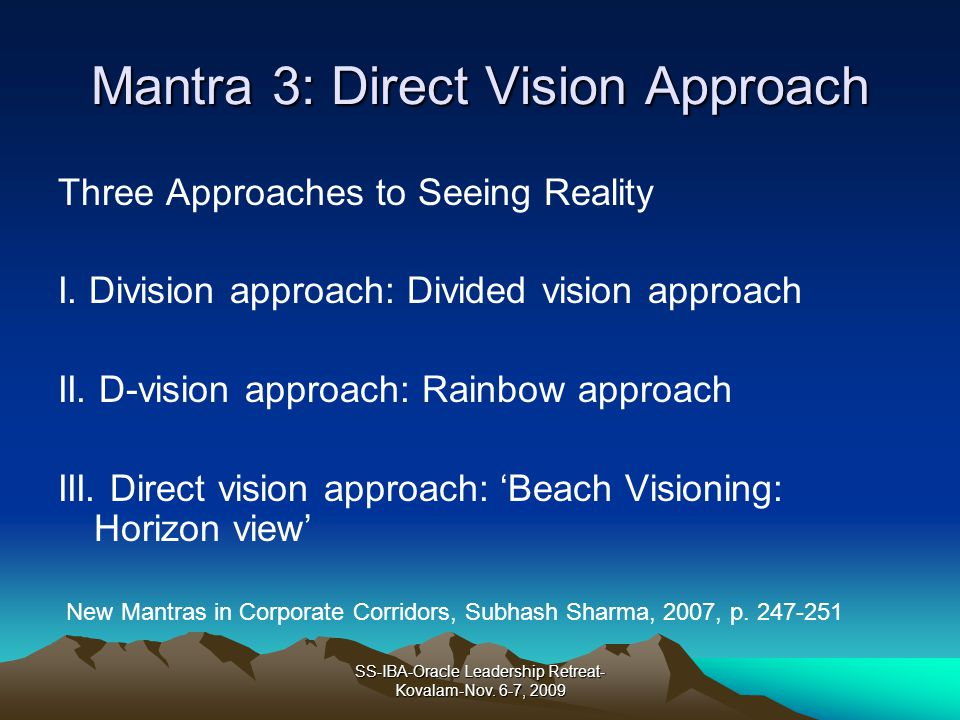 Mantra 3: Direct Vision Approach
