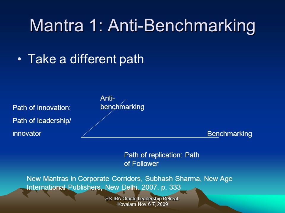 Mantra 1: Anti-Benchmarking