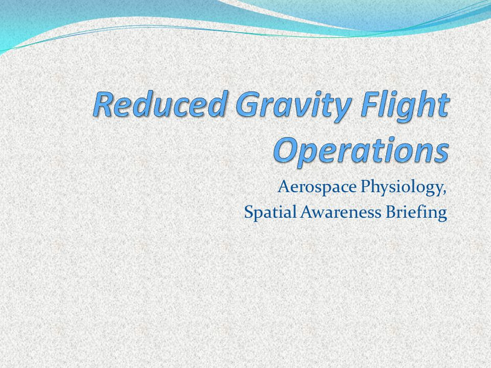 Reduced Gravity Flight Operations