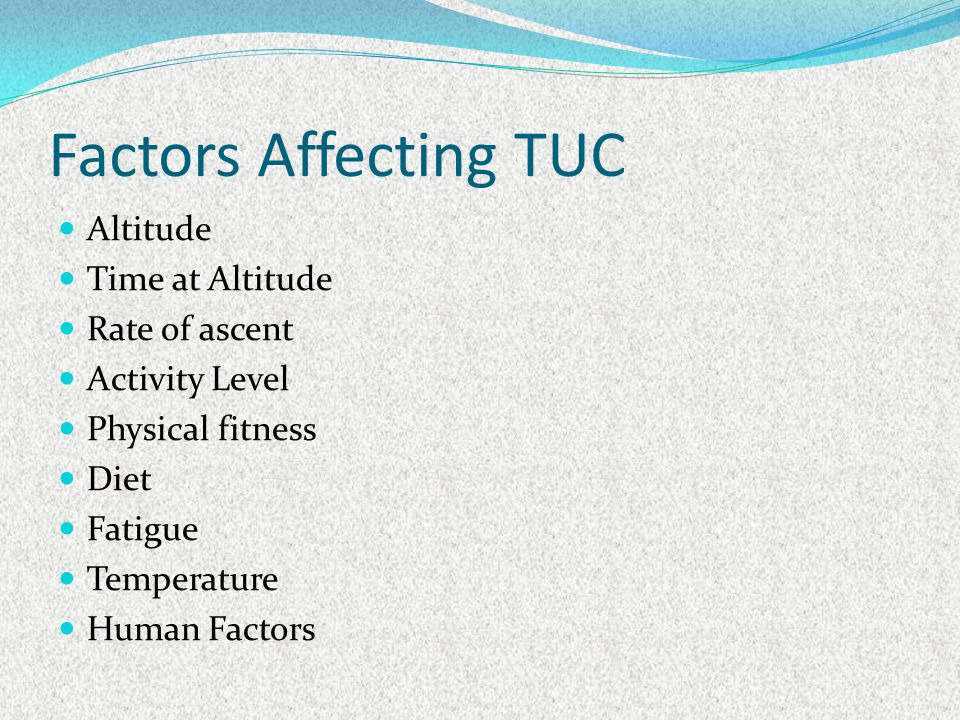 Factors Affecting TUC Altitude Time at Altitude Rate of ascent