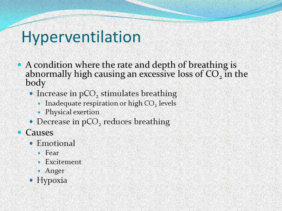 Hyperventilation A condition where the rate and depth of breathing is abnormally high causing an excessive loss of CO2 in the body.