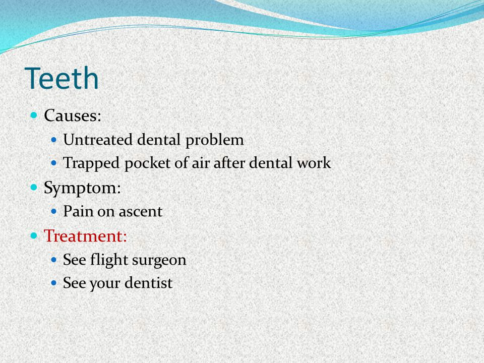 Teeth Causes: Symptom: Treatment: Untreated dental problem