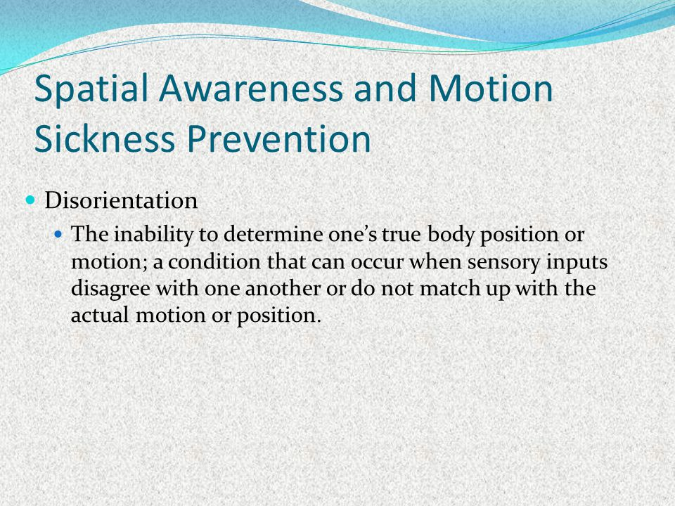 Spatial Awareness and Motion Sickness Prevention
