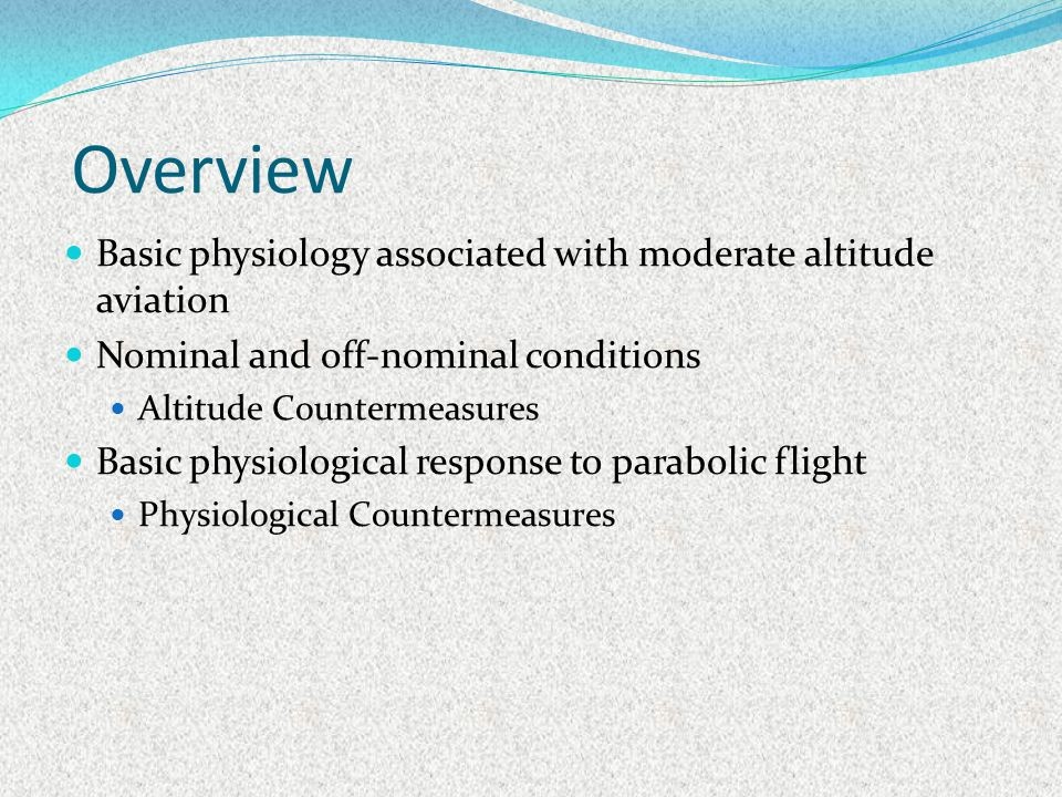 Overview Basic physiology associated with moderate altitude aviation