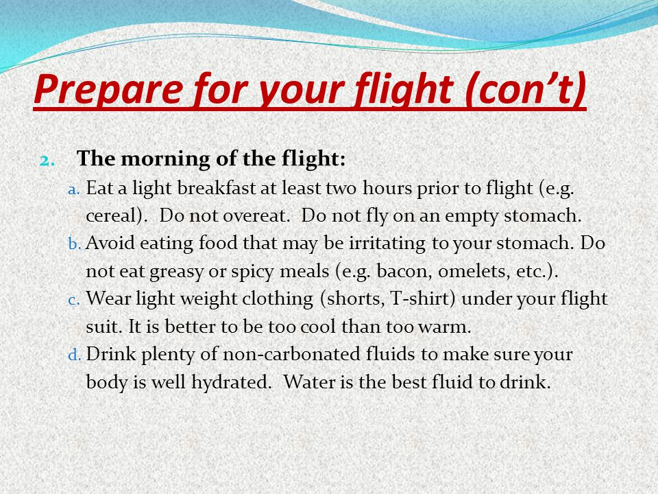 Prepare for your flight (con't)