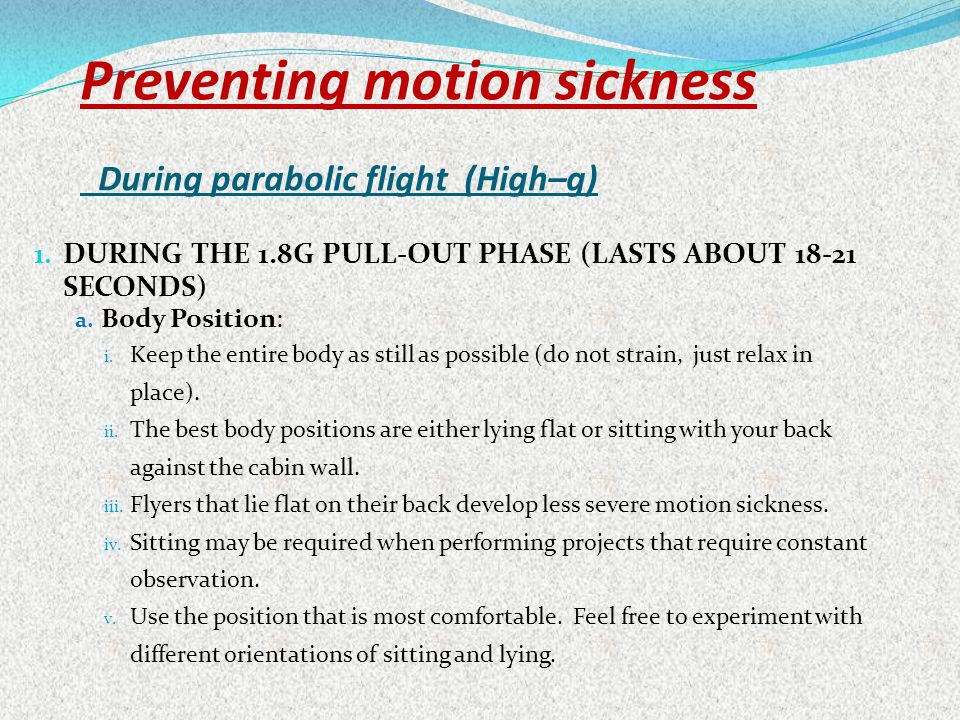 Preventing motion sickness During parabolic flight (High–g)