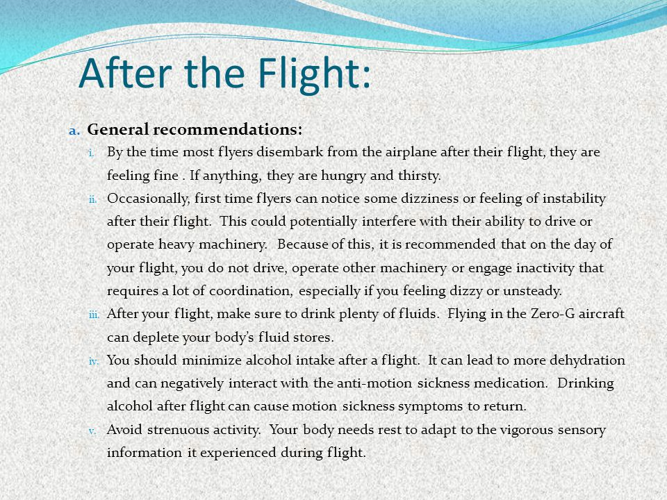 After the Flight: General recommendations: