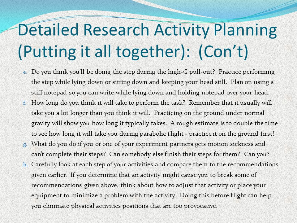 Detailed Research Activity Planning (Putting it all together): (Con't)