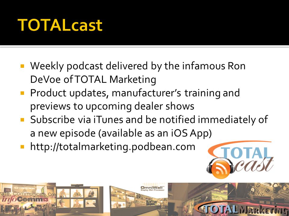 TOTALcast Weekly podcast delivered by the infamous Ron DeVoe of TOTAL Marketing.