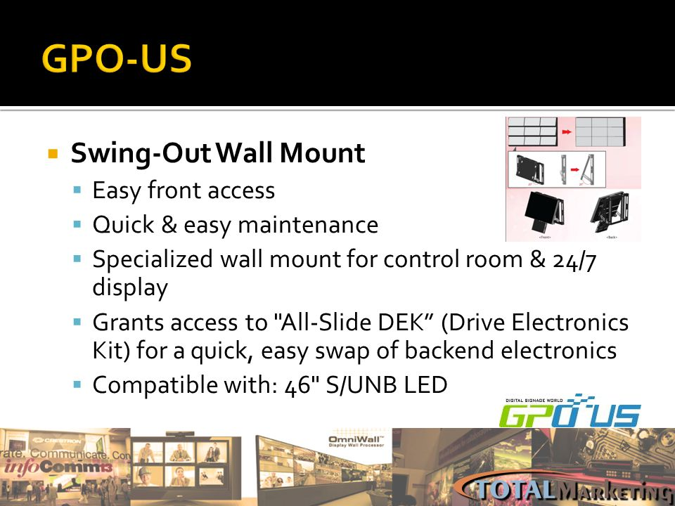 GPO-US Swing-Out Wall Mount Easy front access Quick & easy maintenance