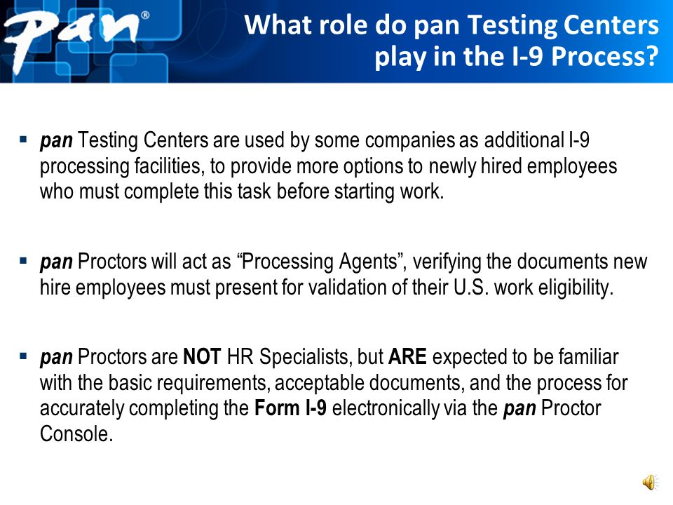 What role do pan Testing Centers play in the I-9 Process