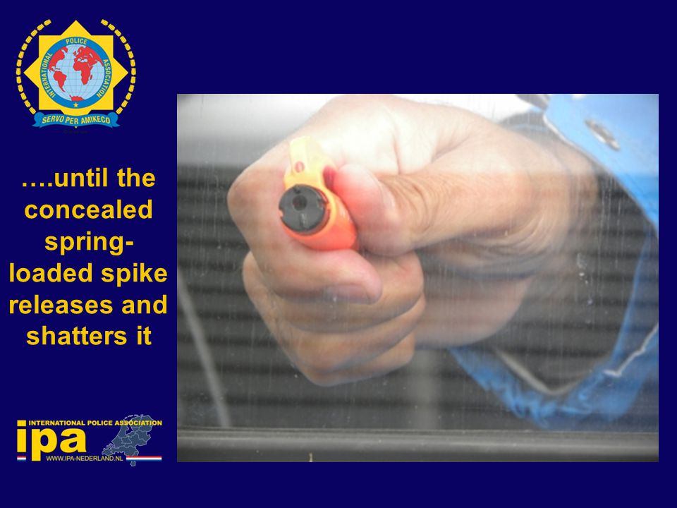 ….until the concealed spring-loaded spike releases and shatters it
