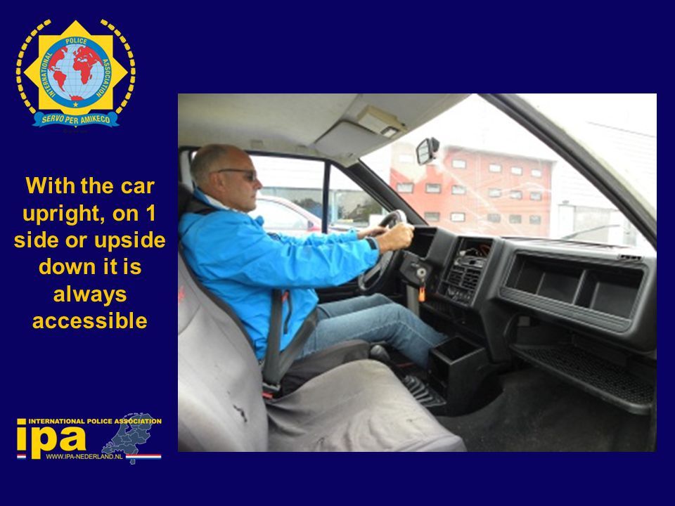 With the car upright, on 1 side or upside down it is always accessible
