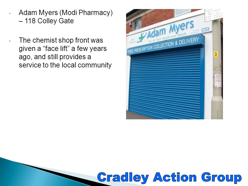 Cradley Action Group Adam Myers (Modi Pharmacy) – 118 Colley Gate