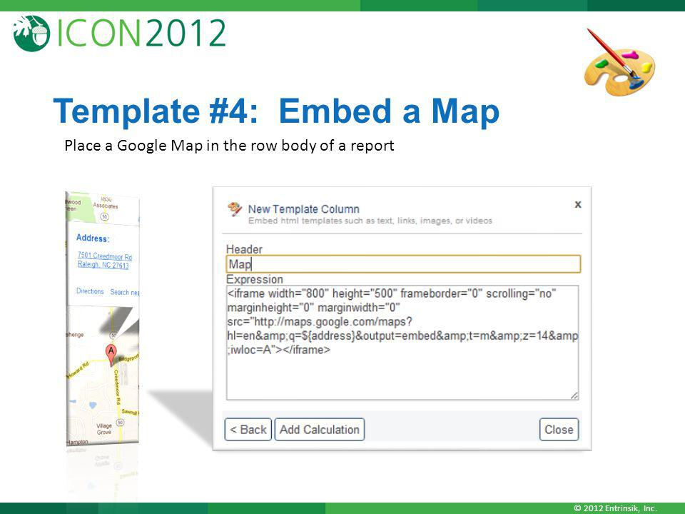 Template #4: Embed a Map Place a Google Map in the row body of a report