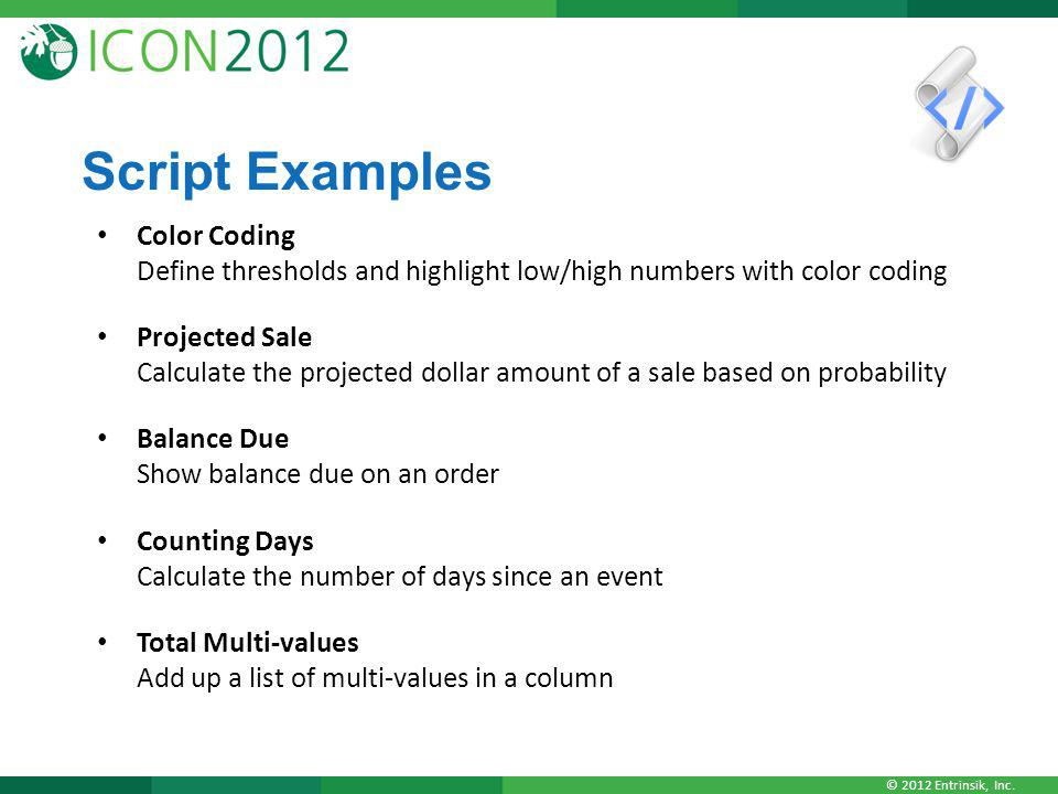 Script Examples Color Coding Define thresholds and highlight low/high numbers with color coding.