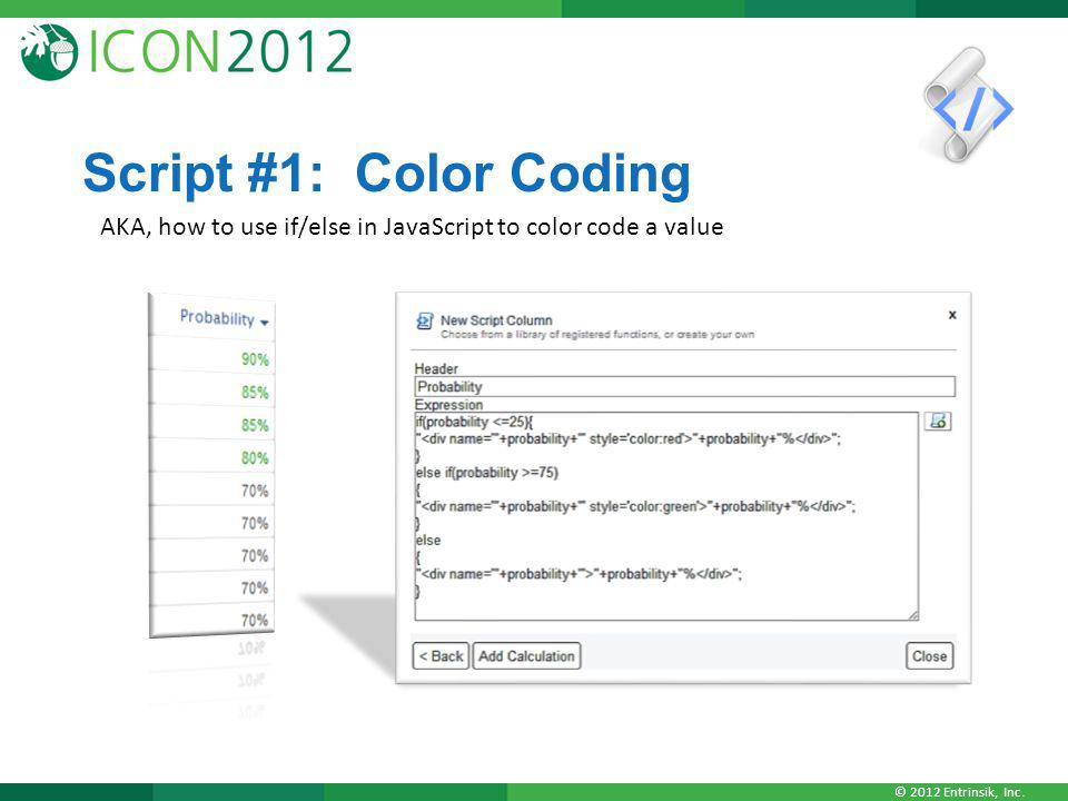 Script #1: Color Coding AKA, how to use if/else in JavaScript to color code a value