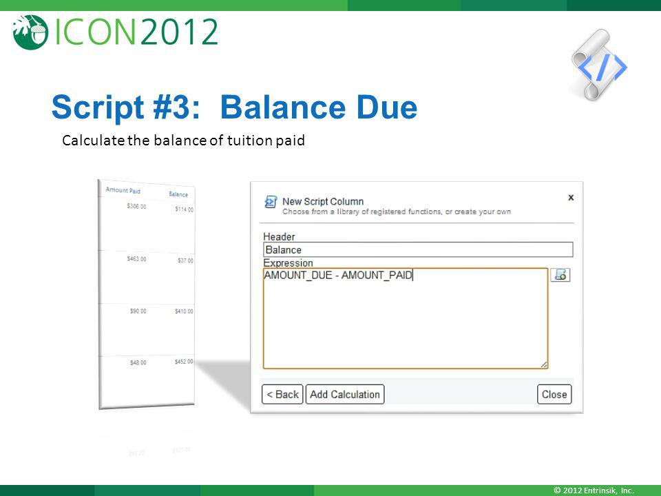 Script #3: Balance Due Calculate the balance of tuition paid