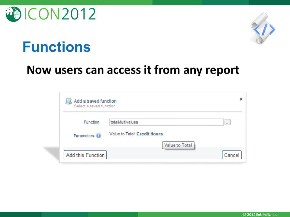 Functions Now users can access it from any report