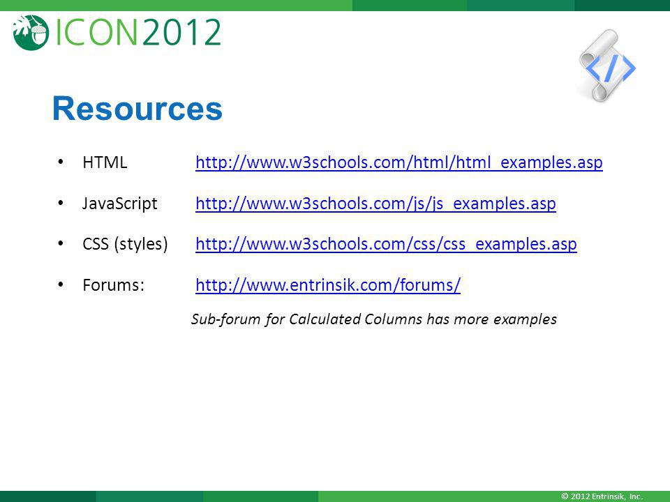 Resources HTML http://www.w3schools.com/html/html_examples.asp