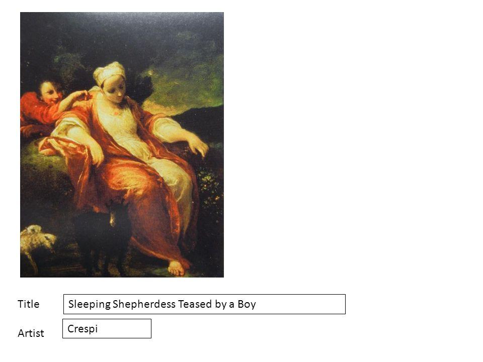 Title Artist Sleeping Shepherdess Teased by a Boy Crespi