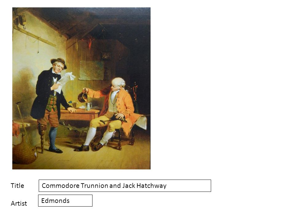 Title Artist Commodore Trunnion and Jack Hatchway Edmonds