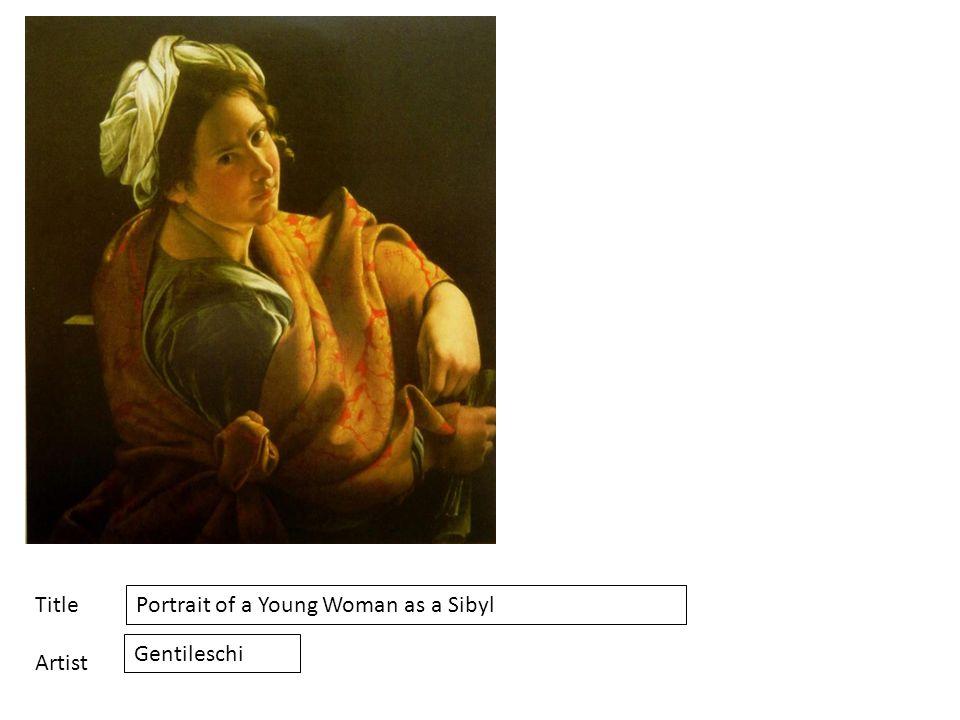 Title Artist Portrait of a Young Woman as a Sibyl Gentileschi