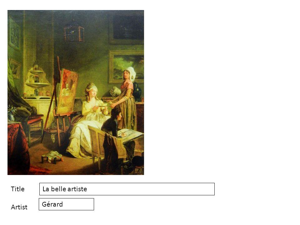 Title Artist La belle artiste Gérard