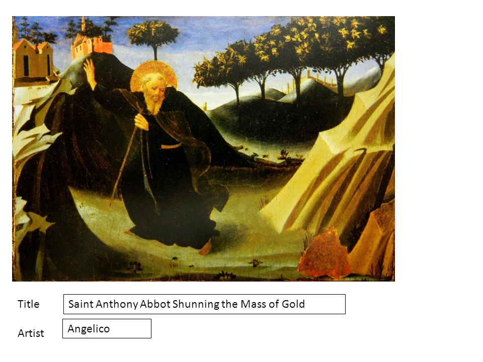 Title Artist Saint Anthony Abbot Shunning the Mass of Gold Angelico
