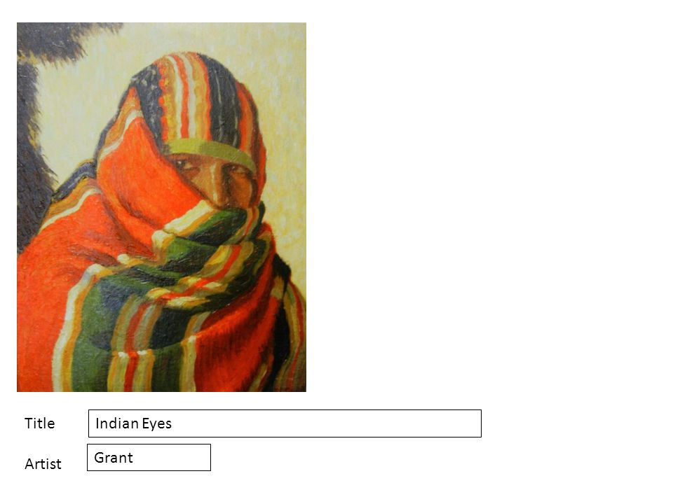 Title Artist Indian Eyes Grant