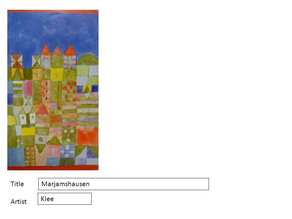 Title Artist Marjamshausen Klee