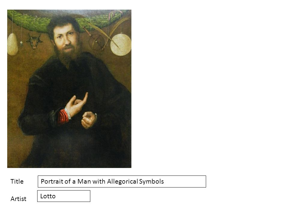 Title Artist Portrait of a Man with Allegorical Symbols Lotto