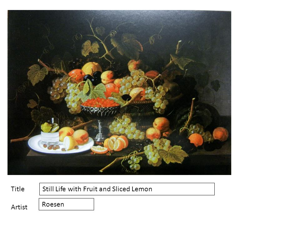 Title Artist Still Life with Fruit and Sliced Lemon Roesen