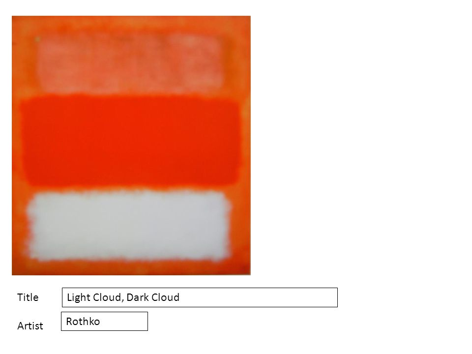 Title Artist Light Cloud, Dark Cloud Rothko