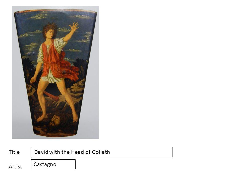 Title Artist David with the Head of Goliath Castagno