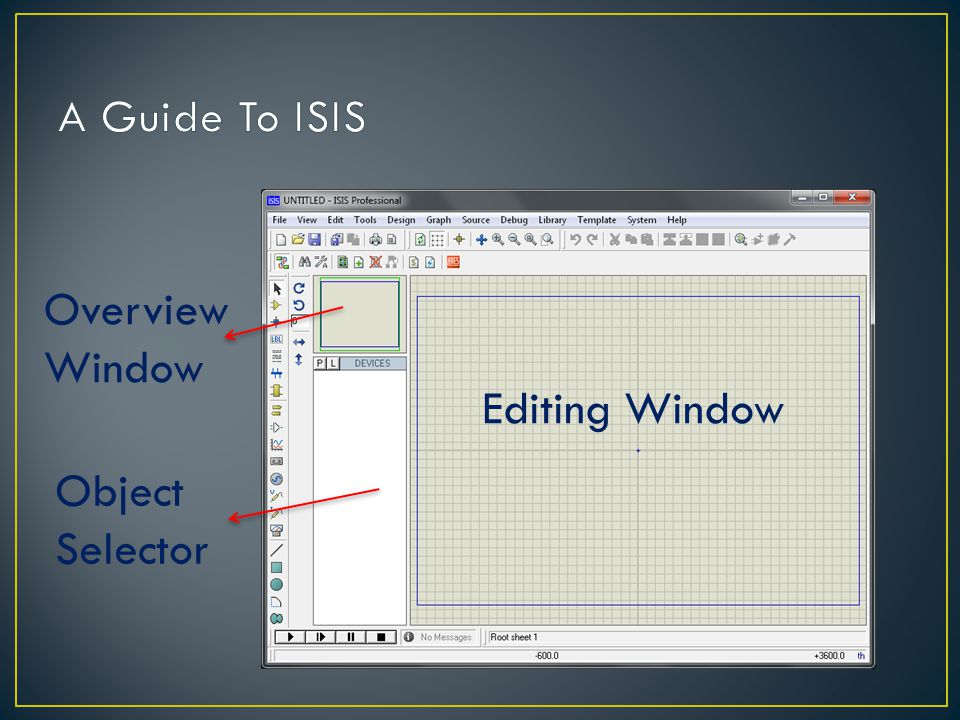 A Guide To ISIS Overview Window Editing Window Object Selector
