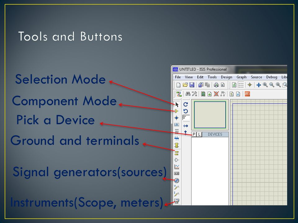 Tools and Buttons Selection Mode. Component Mode. Pick a Device. Ground and terminals. Signal generators(sources)