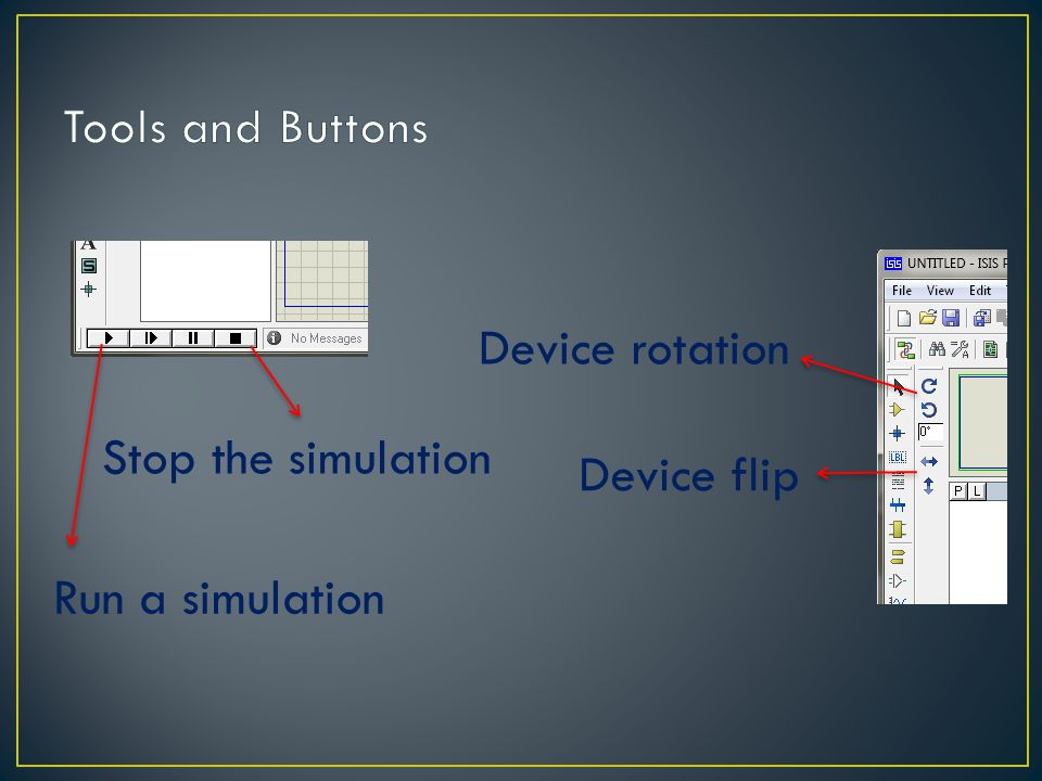 Tools and Buttons Device rotation Stop the simulation Device flip Run a simulation