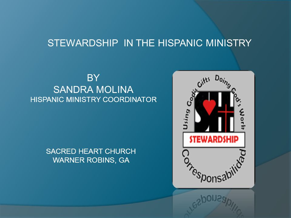 STEWARDSHIP IN THE HISPANIC MINISTRY