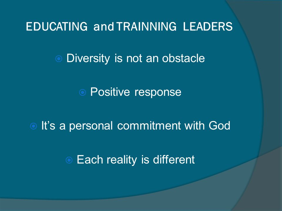 EDUCATING and TRAINNING LEADERS