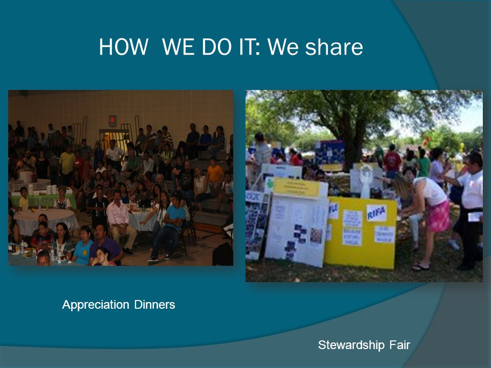 HOW WE DO IT: We share Stewardship Fair Appreciation Dinners
