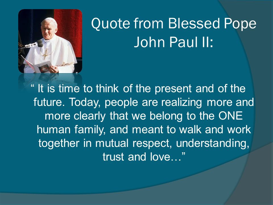 Quote from Blessed Pope John Paul II: