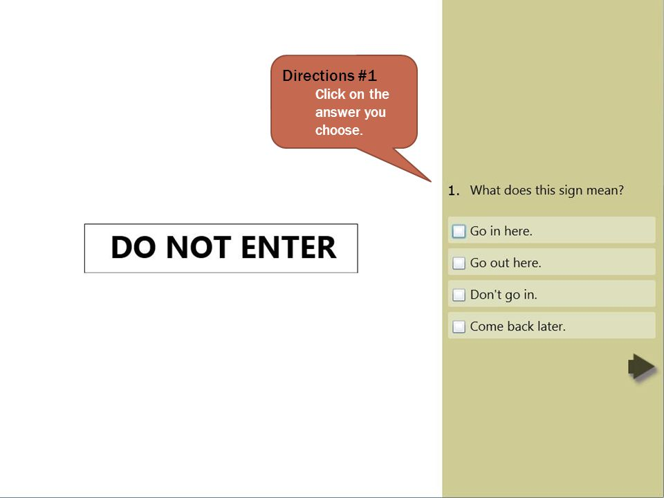 Directions #1 Click on the answer you choose.