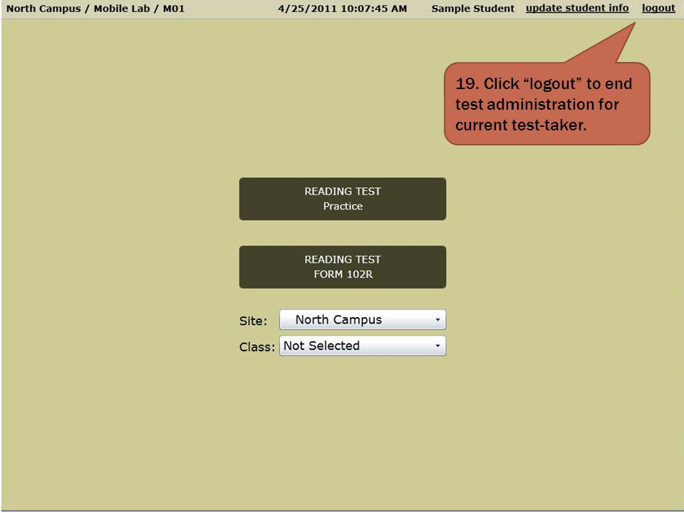 19. Click logout to end test administration for current test-taker.