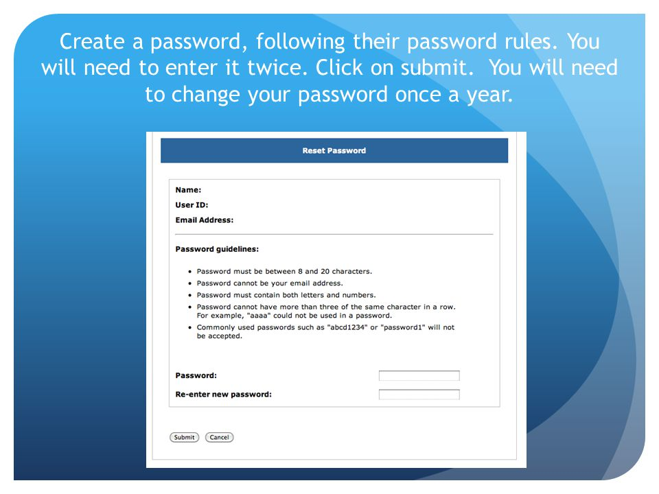 Create a password, following their password rules